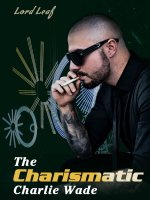 The Charismatic Charlie Wade Novel Free Download