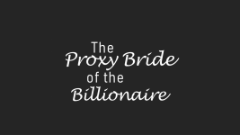 The Proxy Bride of the Billionaire