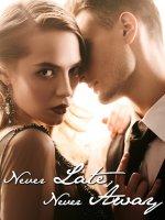 Never Late, Never Away Novel