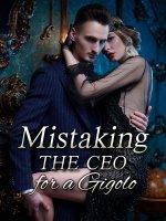 Mistaking The CEO For A Gigolo Novel